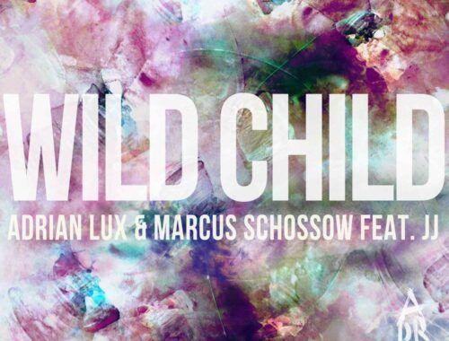 adrian-lux-marcus-schossow-feat.jj-wild-child.jpg.jpeg