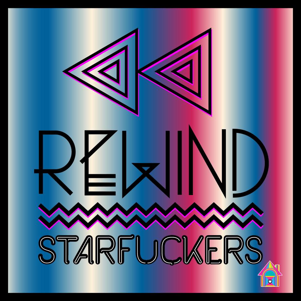 rewind-starfuckers.png