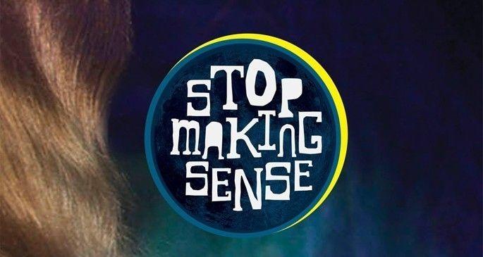 stopmakingsense-1.30.20141.jpg