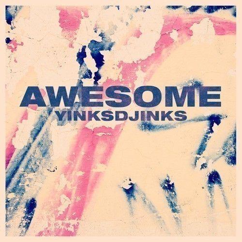 yinksdjinks-awesome.jpg