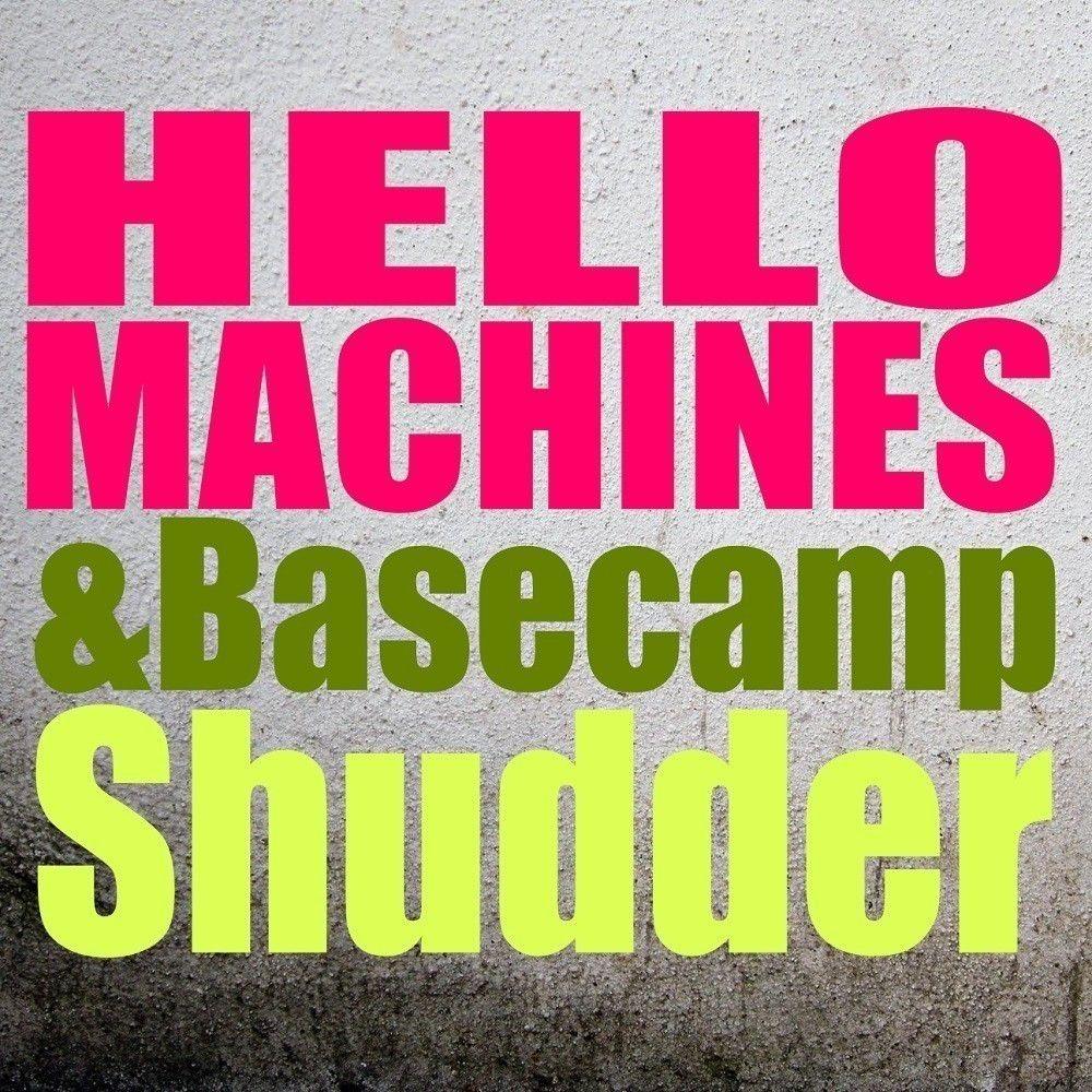 coverhellomachinesbasecamp-shudder.jpg