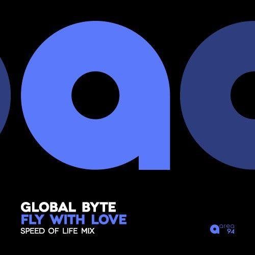 globalbyte-flywithlovespeedoflifemixcover500x500.jpg