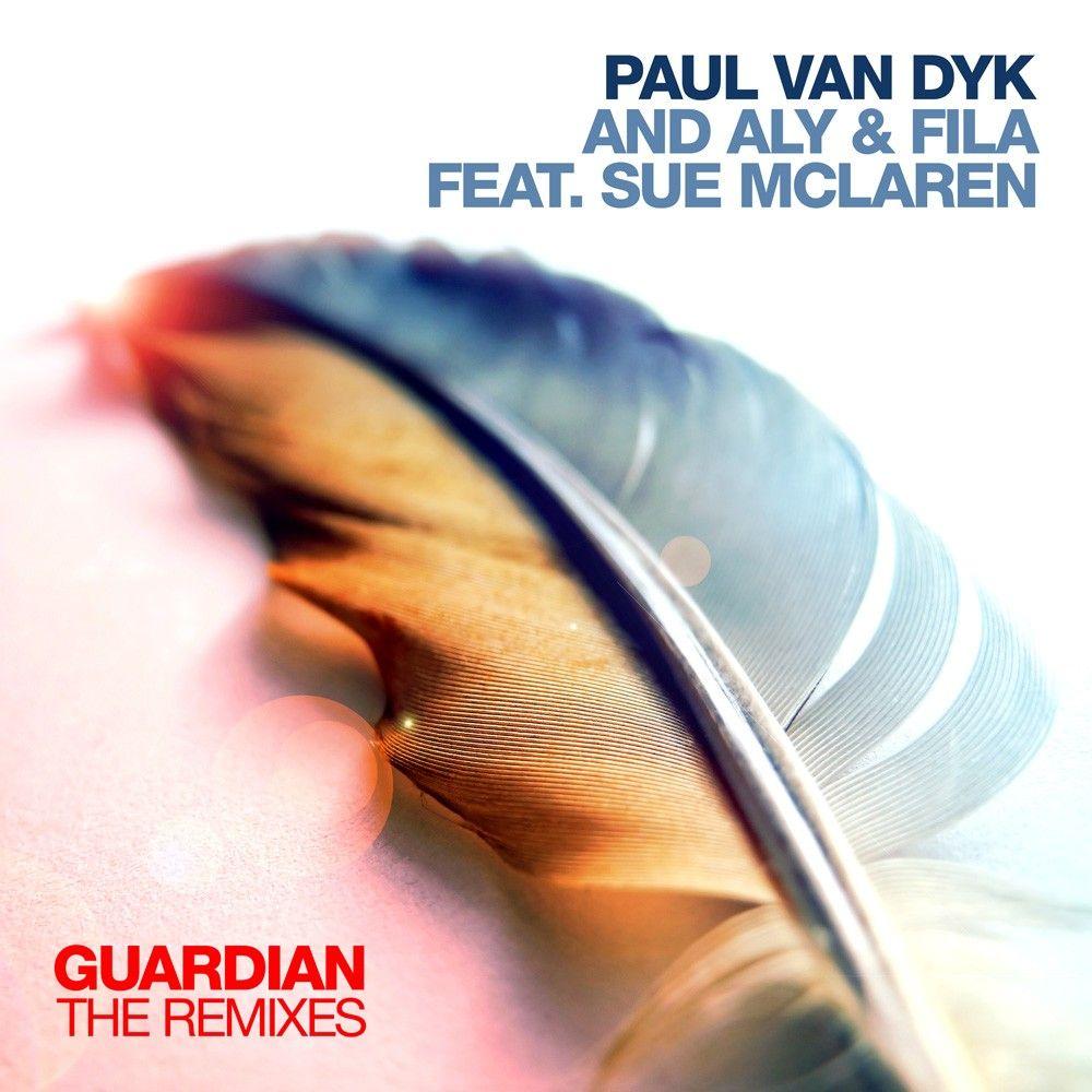 paul-van-dyk-aly-fila-ft.sue-mclaren-guardian-remixes.jpg