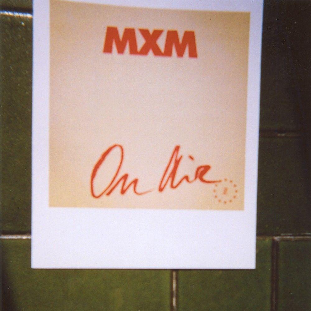 mxm-onair.jpg
