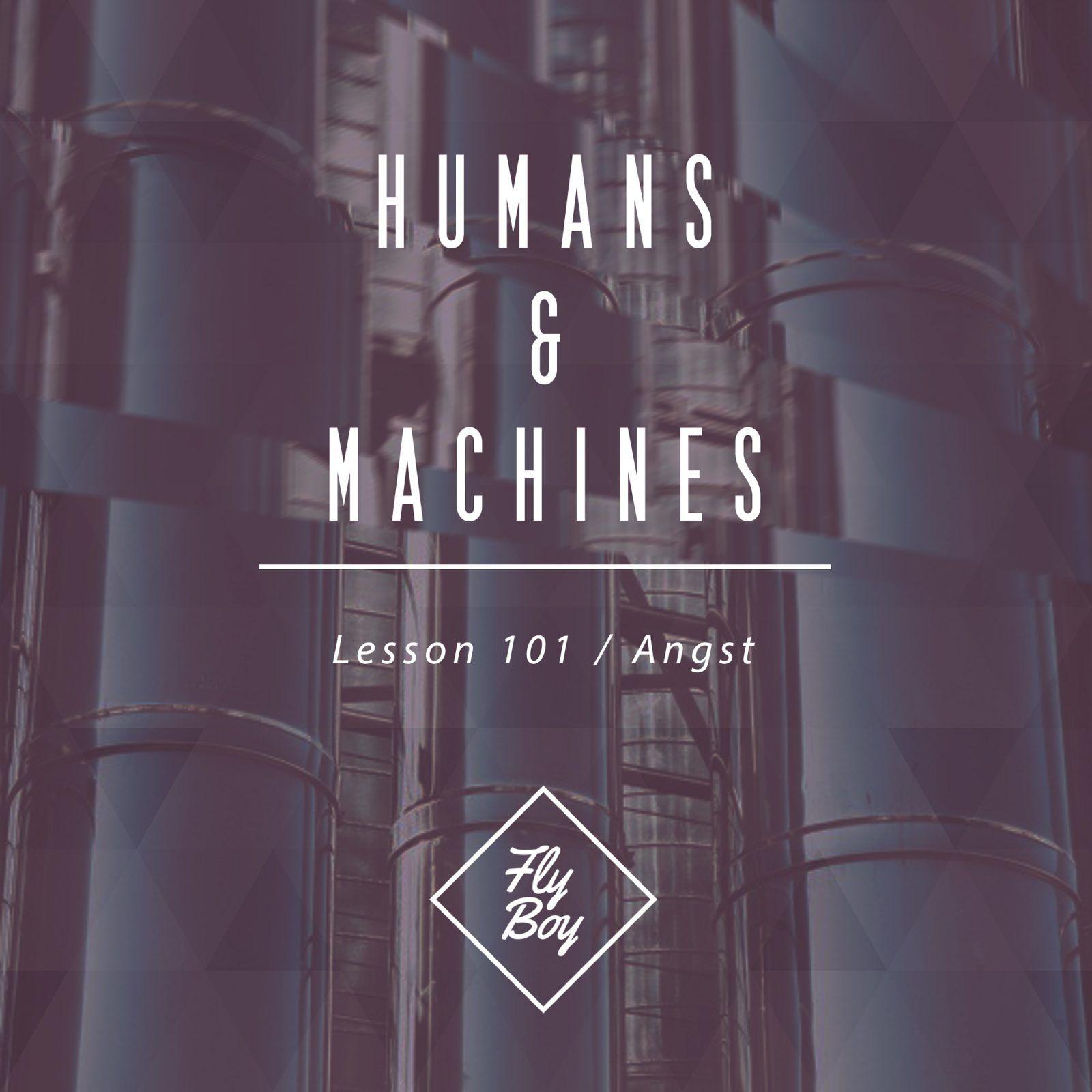 humansmachines-lesson101-angst-flyboyrecords.jpg