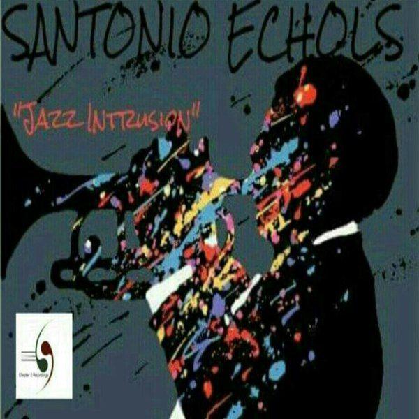 santonio_echols_-_jazz_intrusion.jpg