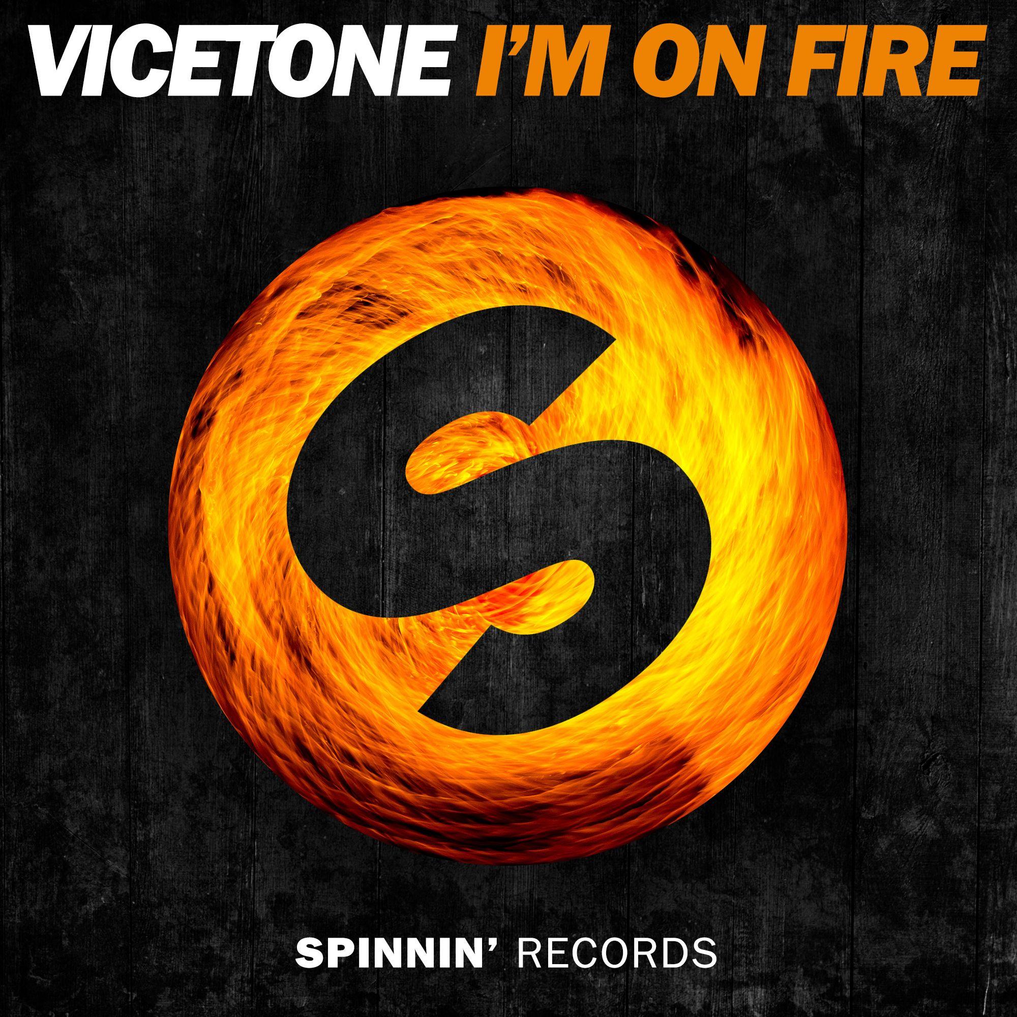spinnin_vicetone_-_im_on_fire.jpeg