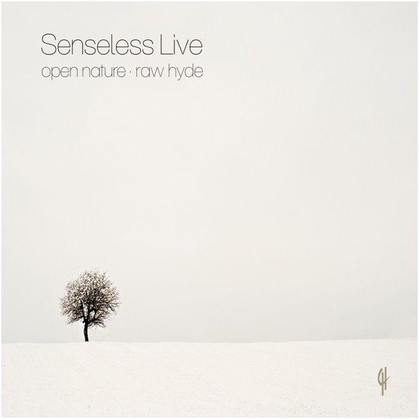 senseless_live_-_open_nature_-_raw_hyde.jpeg