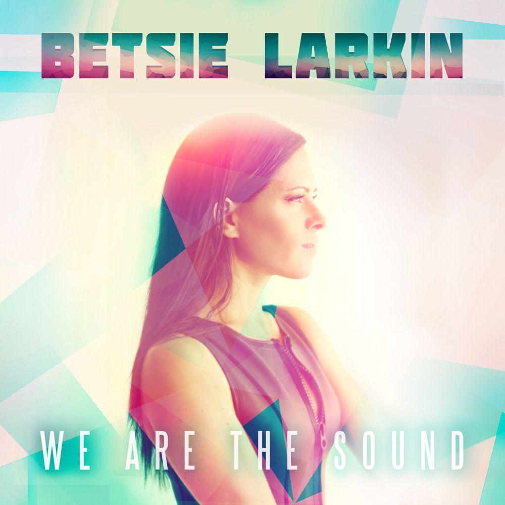 betsie_larkin_-_we_are_the_sound.jpg