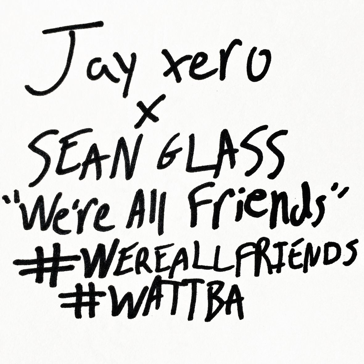 jay_xero_sean_glass_-_we_re_all_friends_artwork.jpg