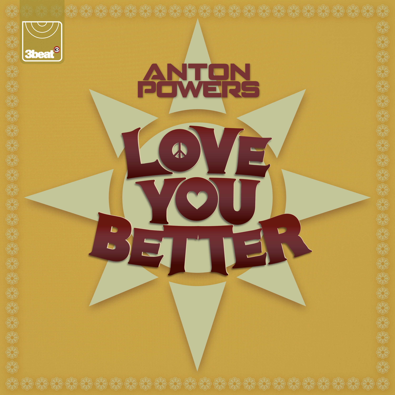 3beat233_anton_powers_-_love_you_better_packshot.jpg