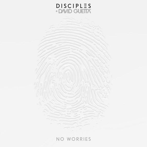 disciples-david-guetta-no-worries.jpg