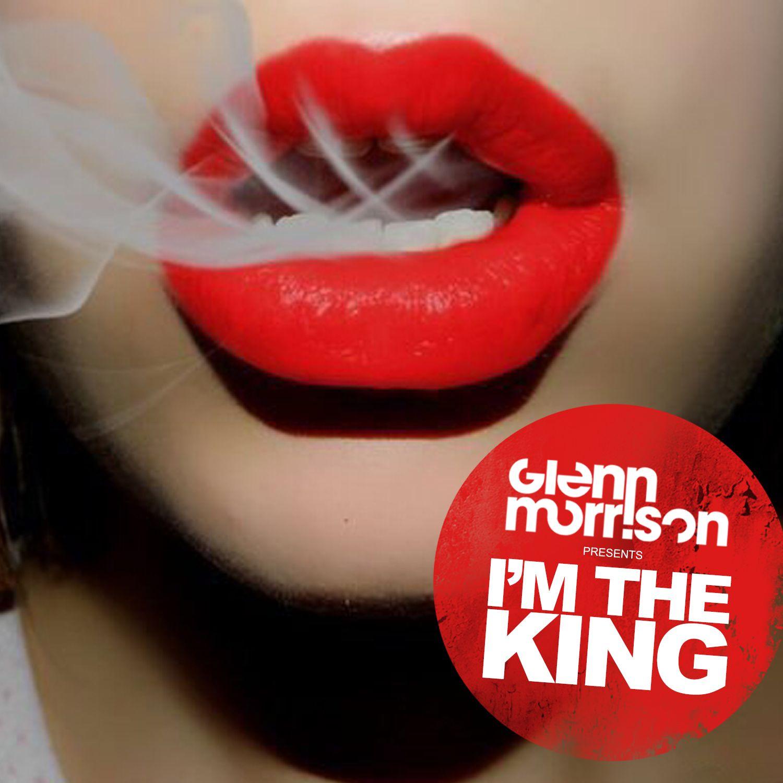 glenn_morrison_-_im_the_king_-_final_artwork.jpg