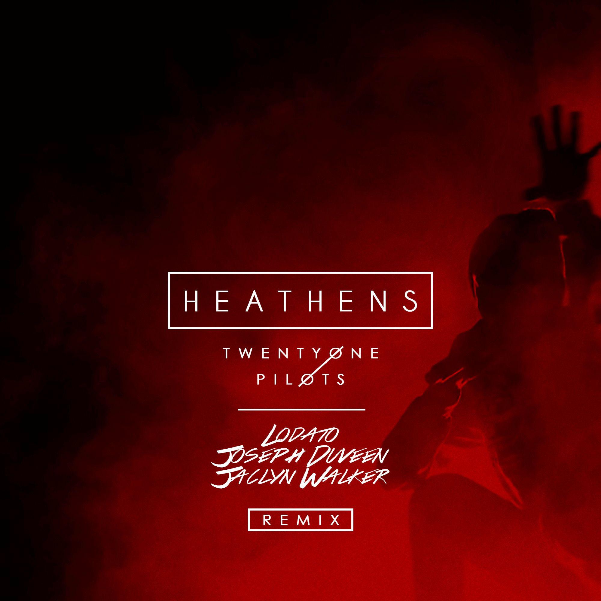 twentyone_pilots_-_heathens_lodato_joseph_duveen_jaclyn_walker_remix.jpg