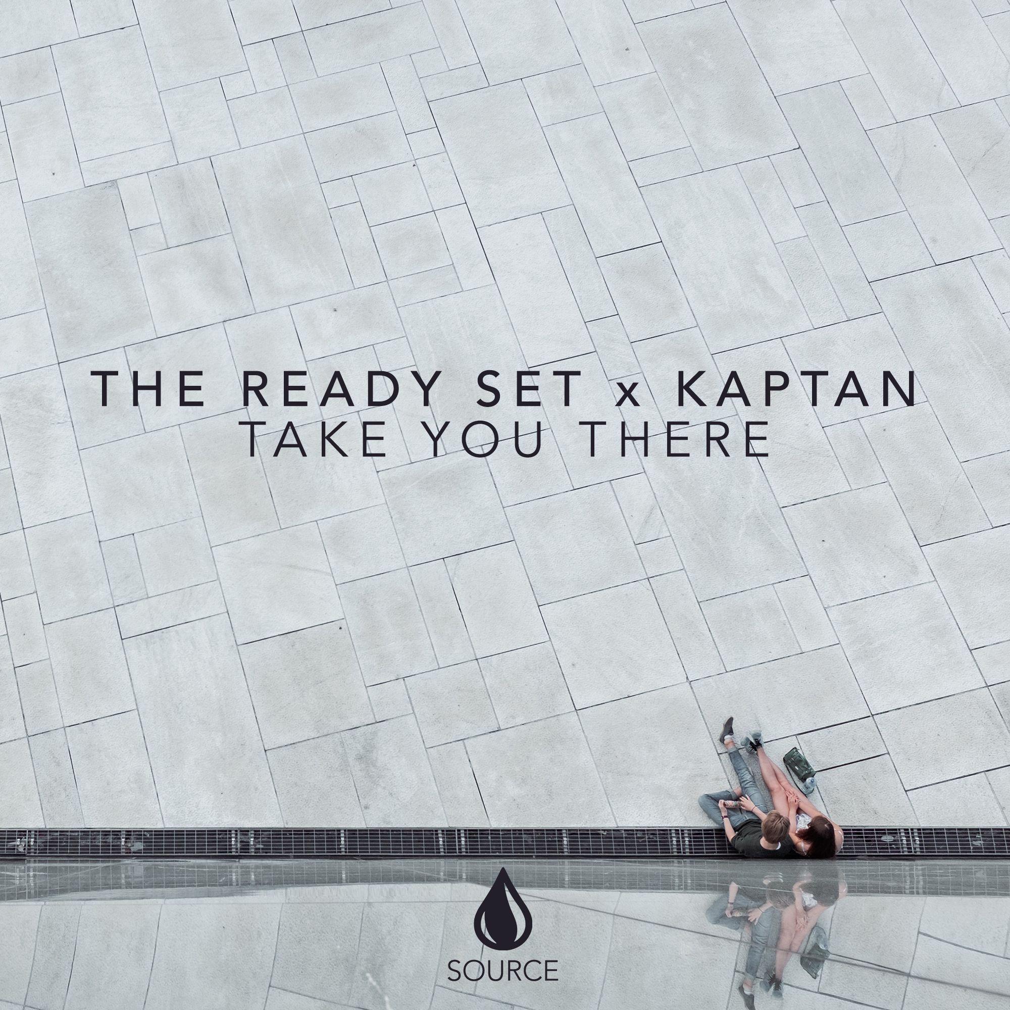 source_the_ready_set_x_kaptan_-_take_you_there.jpg