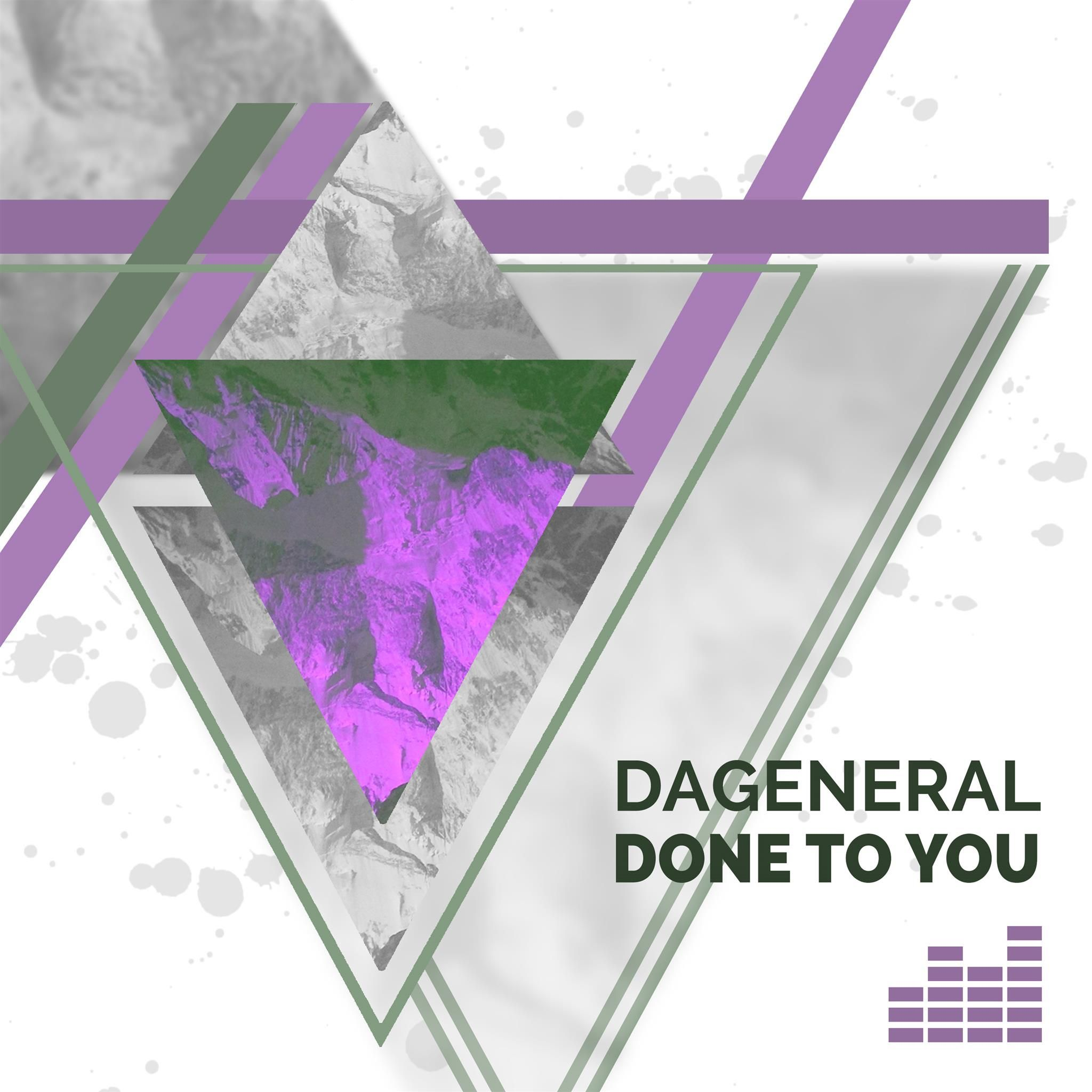 dageneral_done_to_you_artwork.jpg