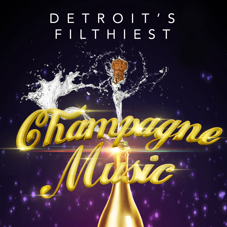 detroitsfilthiest_champagnemusic_artwork_lores.jpg