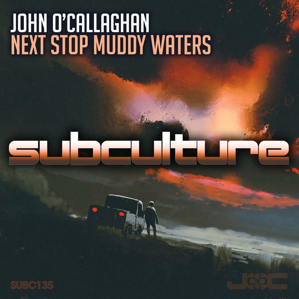 john-ocallaghan-next-stop-muddy-waters.jpg