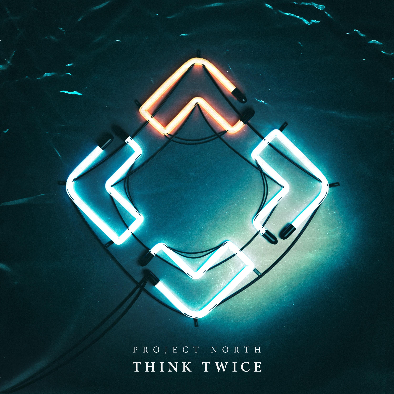 project_north_-_think_twice.jpg