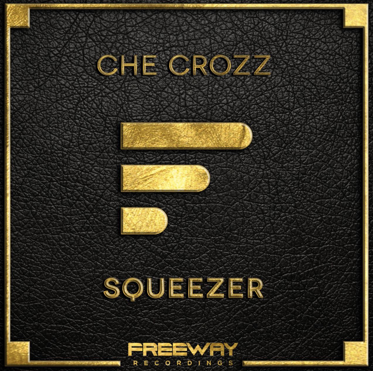 che_crozz_-_squeezer_freeway_recordings.png