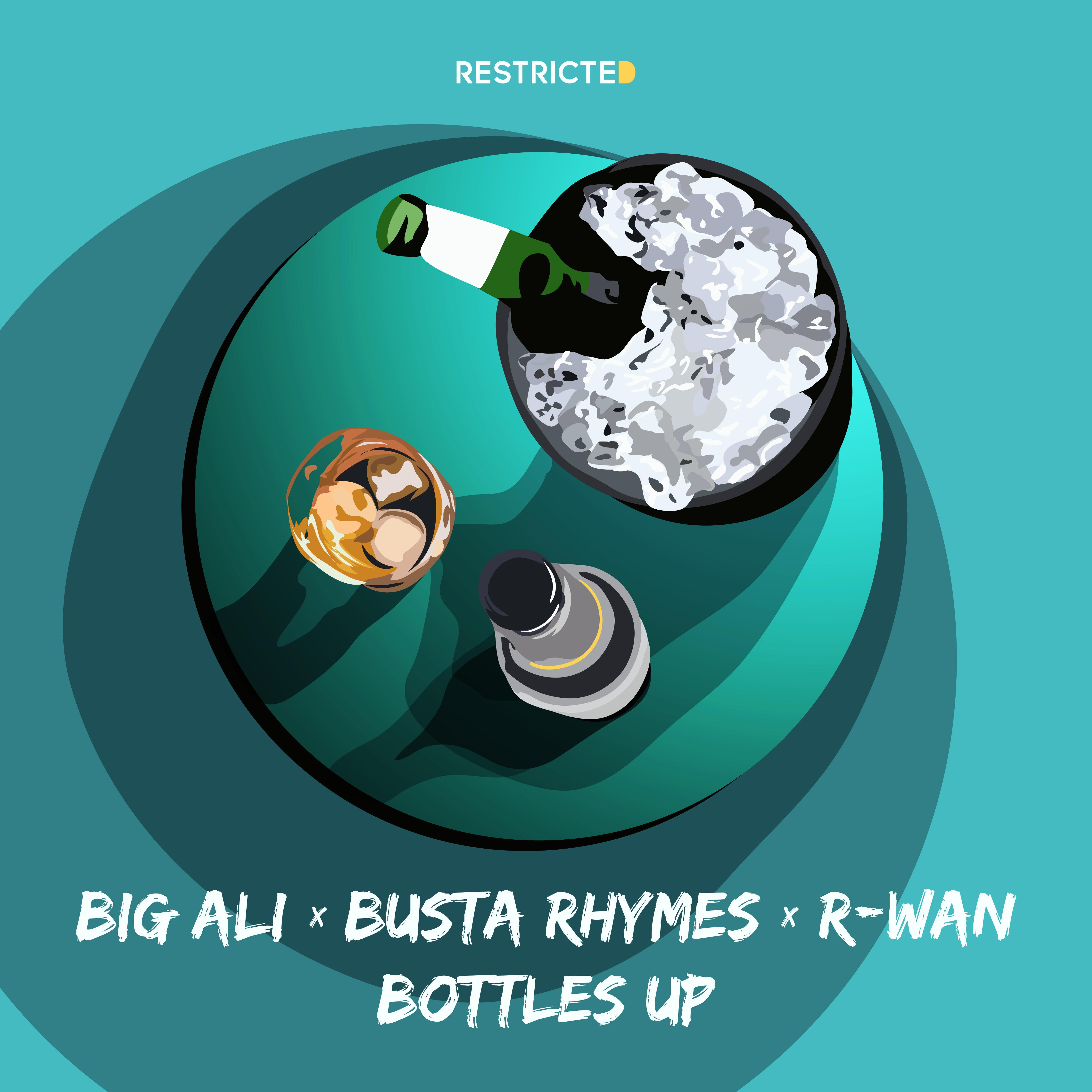 big_ali_x_busta_rhymes_x_r-wan_-_bottles_up_restriced.jpg