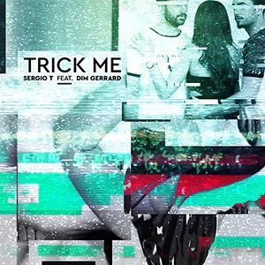 sergio_t_-_trick_me_feat_dim_gerrard_314_records_1.jpg