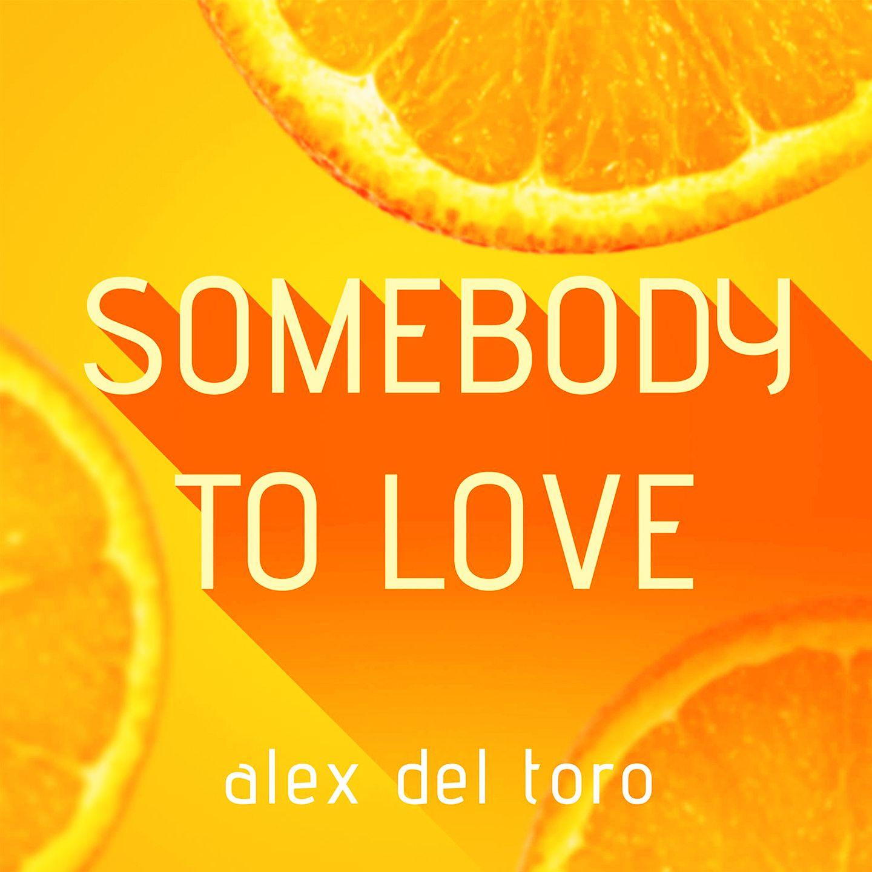 alex_del_toro_-_somebody_to_love_wao_music_wao_agency_1.jpg