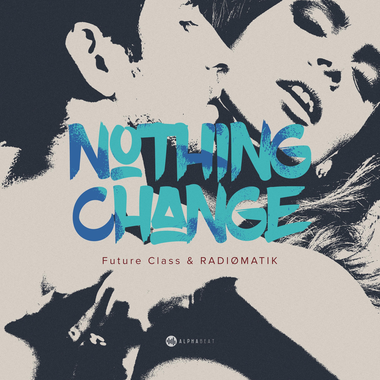 future_class_radimatik_-_nothing_change_alphabeat_records_1.jpg