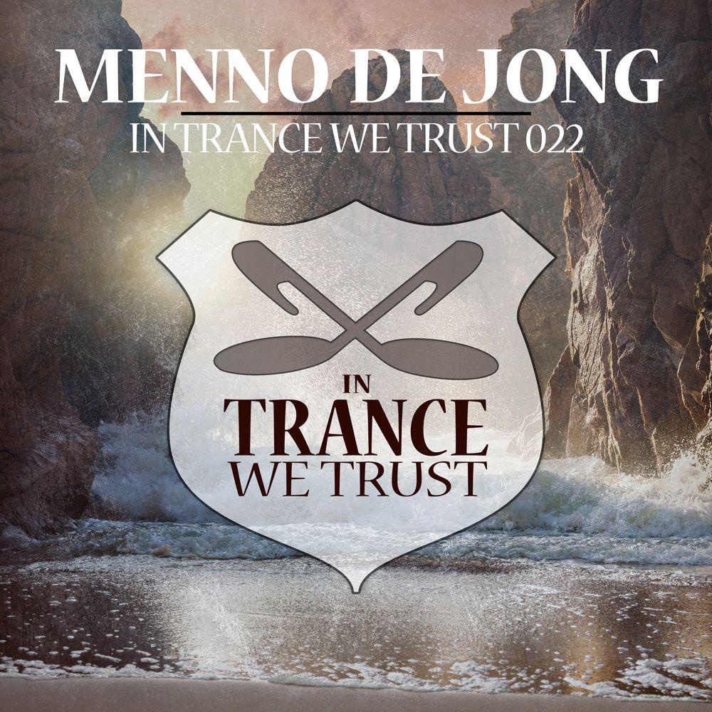 in-trance-we-trust-022-mixed-by-menno-de-jong.jpg
