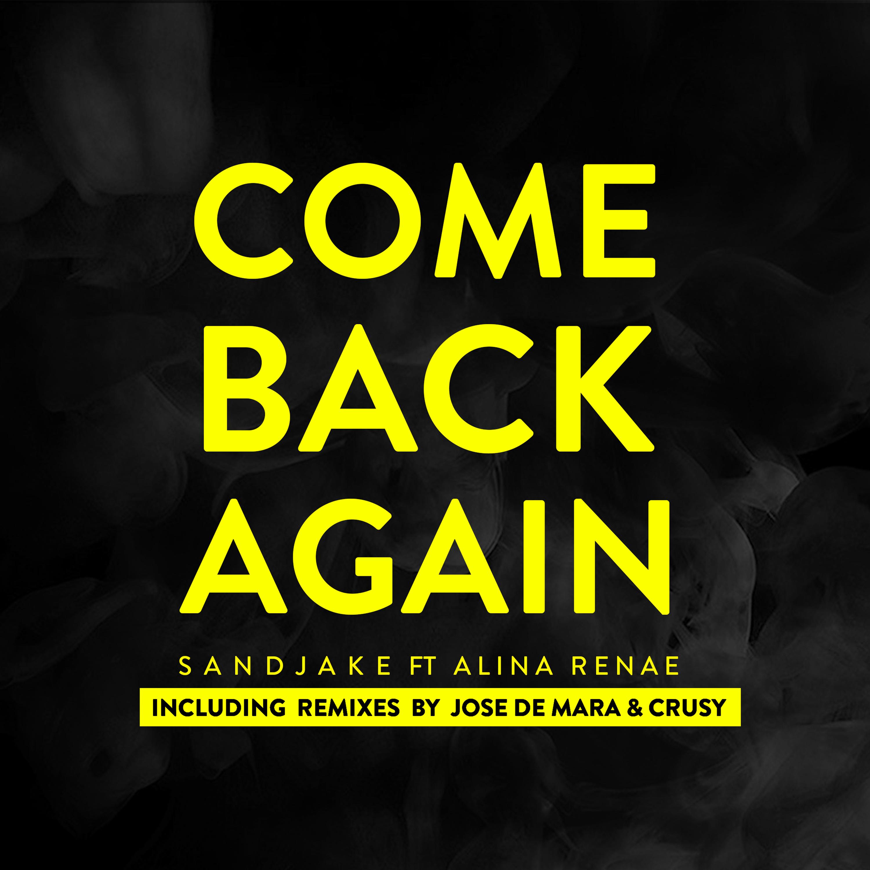 sandjake_feat._alina_renae_-_come_back_again_s.j._recordings.jpg