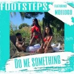 FOOTSTEPS-FT-MOELOGO-DO-ME-SOMETHING.jpg