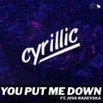 Cyrillic-You-Put-Me-Down-ft.-Jova-Radevska-Sky-Eye-Entertainment.jpg