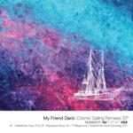 2000px_My-Friend-Dario_Cosmic-Sailing-Remixes-EP_2021_2-copy-2.jpg